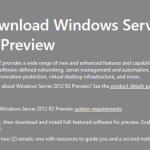 Microsoft Windows Server 2012 R2 Preview available for Public Download